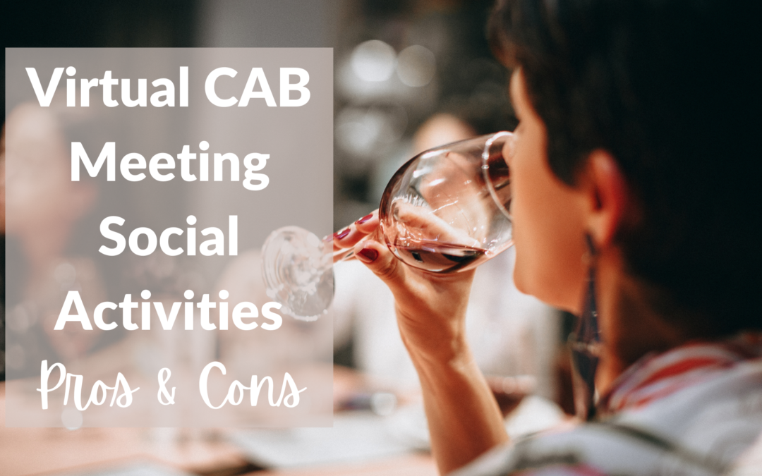 Planning Virtual Customer Advisory Board Meeting Social Activities: Pros and Cons to Consider