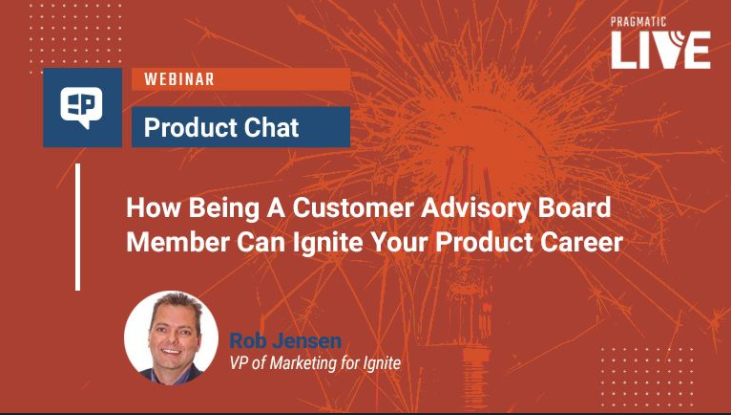 [Webinar On Demand] How Being A Customer Advisory Board Member Can Ignite Your Career